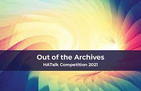 Out of the Archives Hatalk Competition 2021